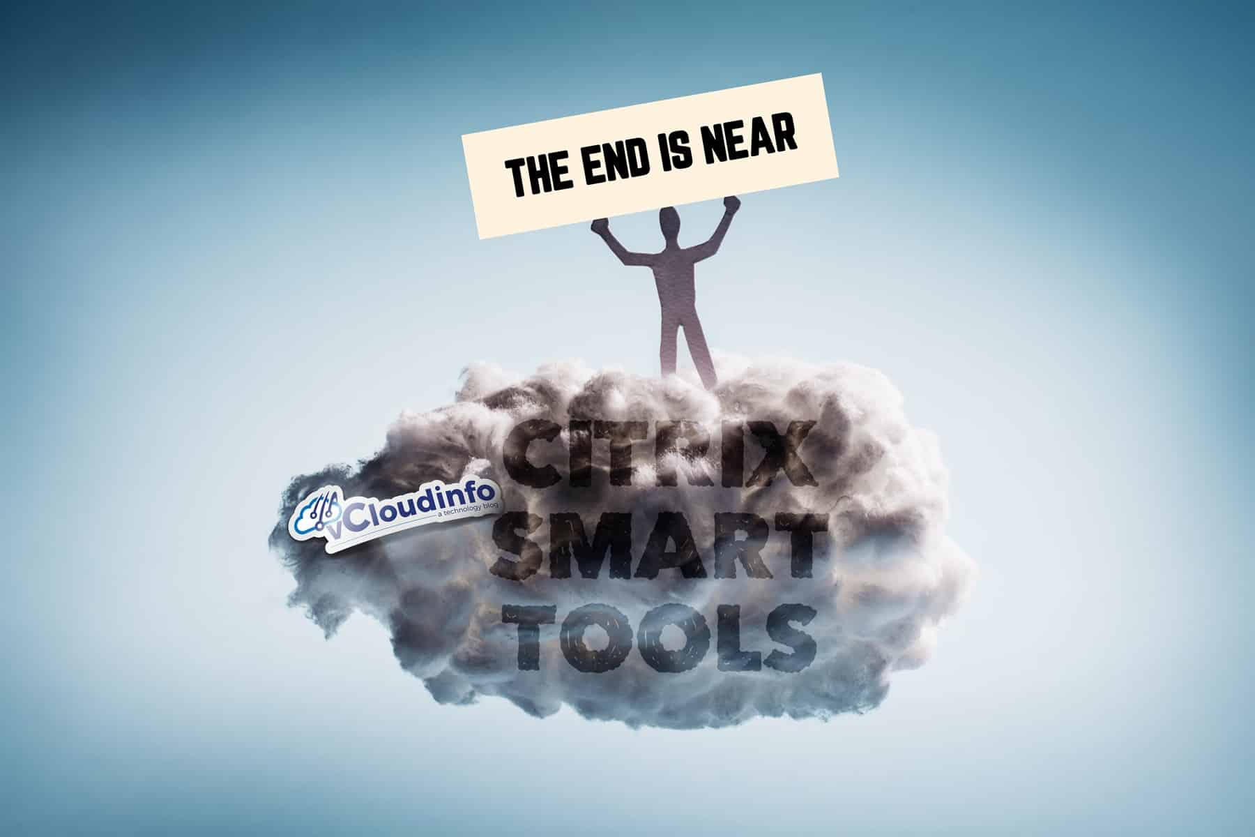 Citrix Smart Tools End Of Life'd May 31st! | vCloudInfo