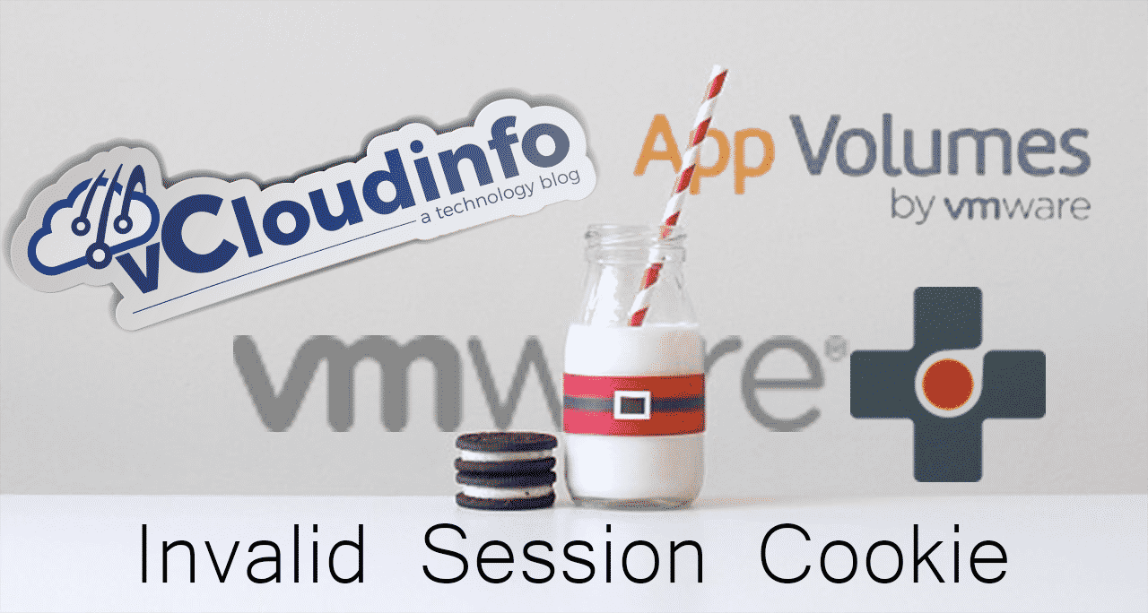 VMware App Volumes, NVIDIA, InstaClones, and the Invalid Session Cookie Error 1