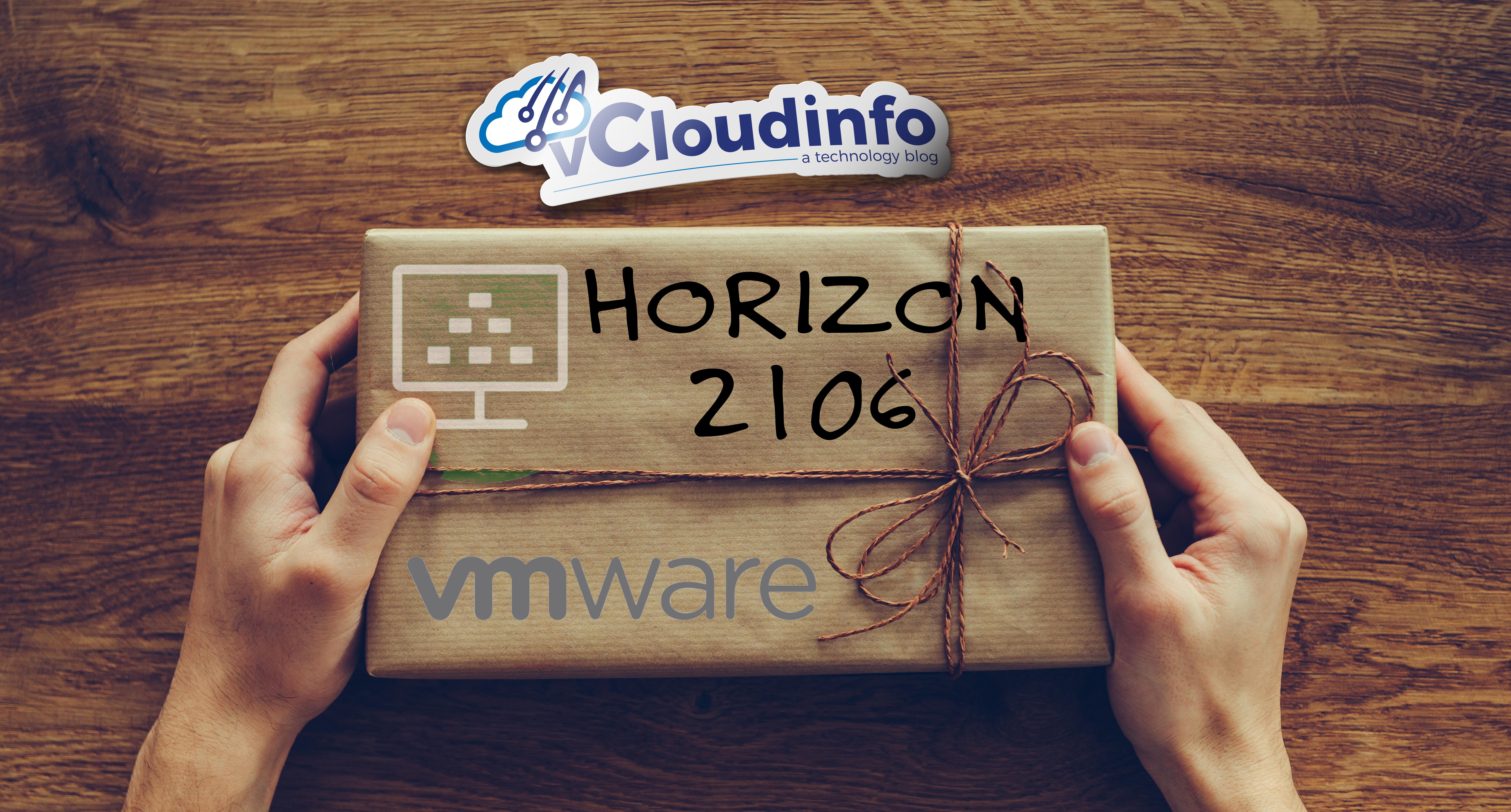 What's new in VMware Horizon 2106 1